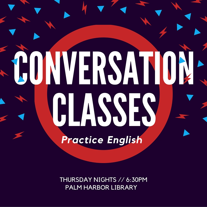 Conversation Classes Every Thursday Night 6:30 pm at the library